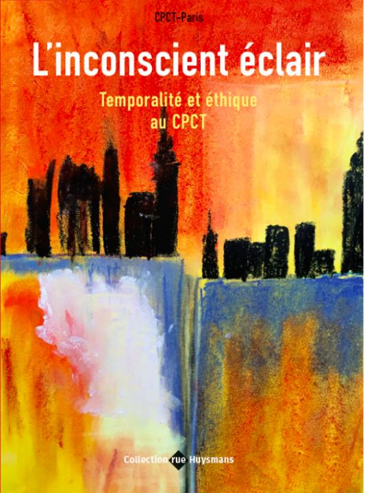 L'inconscient éclair – temporalité et éthique au CPCT